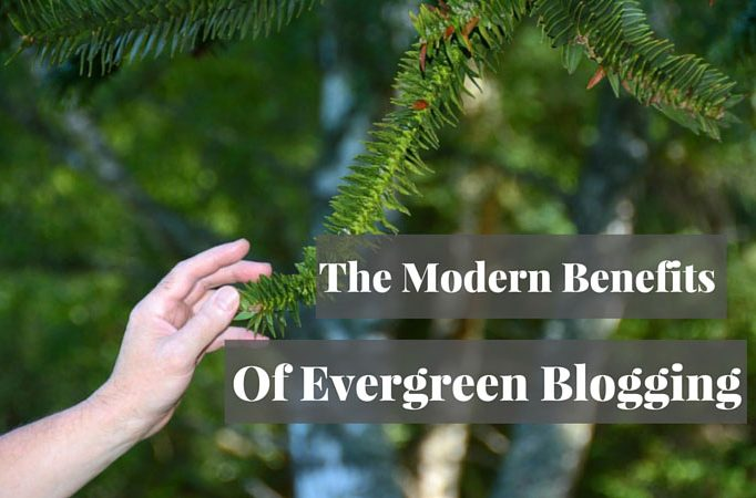 The Modern Benefits of Evergreen Blogging (and How to Do It)